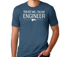 Trust Me I'm an Engineer Women and Men Shirt by threadedtees
