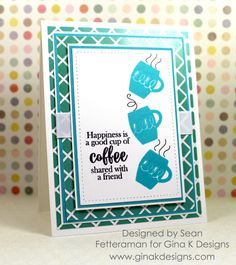 "~ ""Coffee Therapy"" Incentive stamp set by Gina K Designs ~ Gina K Designs ""Made with Love"" 6X6 Patterned Paper Pack ~ Gina K Designs Pure Luxury card stock in 120 lb Base Weight White, 80 lb Layering Weight White and Blue Lagoon ~ Gina K Designs Color Companions ink in Black Onyx and Blue Lagoon"