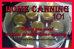 Home Canning 101: A HUGE and helpful list full of resources and information to get you started home canning this summer!