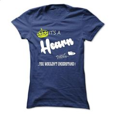 Its a Hearn Thing, You Wouldnt Understand !! tshirt, t  - #raglan tee #sweatshirt blanket. CHECK PRICE => https://www.sunfrog.com/Names/Its-a-Hearn-Thing-You-Wouldnt-Understand-tshirt-t-shirt-hoodie-hoodies-year-name-birthday-49803992-Ladies.html?68278