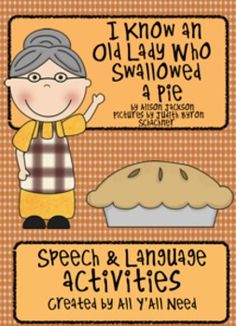 I Know An Old Lady Who Swallowed a Pie:  Activities for Speech/Language for Thanksgiving -$9/ 70+ pages. For more, visit http://howpintearesting.blogspot.com/2012/08/all-yall-need-on-tpt-turkey-talk.html