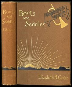 Boots and saddles, or, Life in Dakota with General Custer [binding] :: American Publishers Trade Bindings