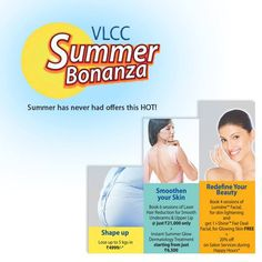 Summer has never had offers this hot!  Enjoy your summers with VLCC India summer bonanza offer. Book your appointment now.