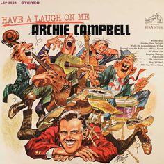 Archie Campbell Jokes | Archie Campbell - Grand Ole Opry's Good Humor Man Archie Campbell ...