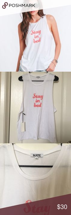 Mate the Label Stay in Bed White Tank S/M Preowned, worn about 3 times. Size S/M. Listed elsewhere Mate the Label Tops Muscle Tees