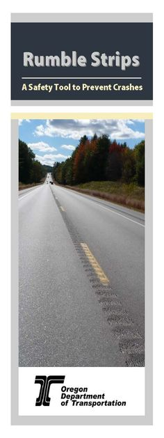 Rumble strips : a safety tool to prevent crashes, by the Oregon Department of Transportation