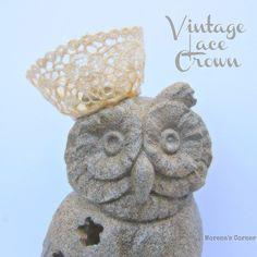 Make a Vintage Lace Mini Crown | Morena's Corner morena corner, crowns, vintage lace, lace mini, minis, vintag lace