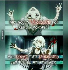 Juuzou, I love you but I'm stealing your quote for my villains