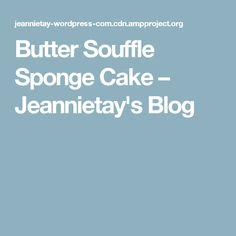 Butter Souffle Sponge Cake – Jeannietay's Blog