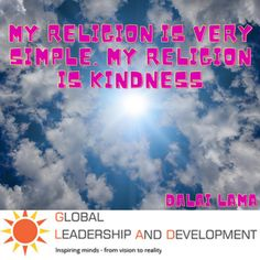 """""""👍 """""""" My religion is very simple. My religion is kindness """""""" 👉 Dalai Lama"""