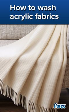 Fabric Care Tips: How to Wash Acrylic Fabrics - By Purex