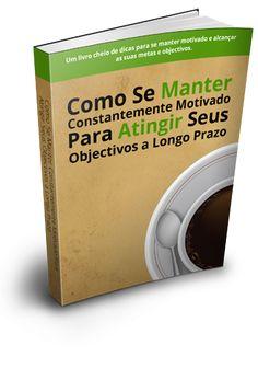 Como Se Manter Constantemente Motivado Para Atingir Seus Objetivos A Longo Prazo. https://pt.slideshare.net/rkralfk/e-book-como-se-manter-constantemente-motivado