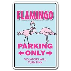 FLAMINGO ~Novelty Sign~ parking lover animal pink gift (00022099362173) BRAND NEW SIGN! 12 tall and 8 wide sign. Our novelty signs are made from outdoor durable plastic with professional grade vinyl graphics. These signs will never rust or fade, perfect inside or out (4-5 years outdoors)! The sign has round corners and a hole pre-drilled for easy mounting. This item is in stock and ready to ship, generally the following business day. Please check out all our other signs, they make the ...