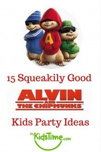 15 Squeakily Good Alvin & The Chipmunks Kids Party Ideas
