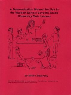 A Demonstration Manual for Use in the Seventh Grade Chemistry Main Lesson Renaissance And Reformation, Chemistry Lessons, Negative Numbers, Homeschool Books, Report Writing, Seventh Grade, Meteorology, Word Study, Physical Science