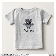 Fear Me! Bat (dark text) Baby T-Shirt