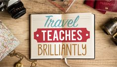 Three Life Lessons from a Traveling Teacher