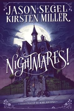NIghtmares! (Nightmares #1) by Jason Segel and Kirsten Miller: Twelve-year-old Charlie and his friends must stop nightmares from taking over their town before it's too late.