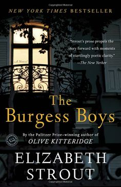The Burgess Boys: A Novel: Elizabeth Strout: 9780812979510: http://librarycatalog.becker.edu/search~S9/?searchtype=t&searcharg=burgess+boys (Ruska)