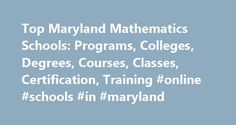 Top Maryland Mathematics Schools: Programs, Colleges, Degrees, Courses, Classes, Certification, Training #online #schools #in #maryland http://bahamas.remmont.com/top-maryland-mathematics-schools-programs-colleges-degrees-courses-classes-certification-training-online-schools-in-maryland/  # Mathematics Schools in Maryland Maryland contains 30 schools that offer mathematics programs. Johns Hopkins University. the highest-ranking mathematics school in MD, has a total student population of…