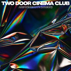 Two Door Cinema Club - Are We Ready? (Wreck)