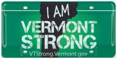 I Am Vermont Strong - Help Vermonters impacted by Tropical Storm Irene with their long term recovery needs by purchasing a Vermont Strong front license plate. Net proceeds from the sale of each plate will be distributed to both the Vermont Disaster Relief Fund and the Vermont Food Bank.
