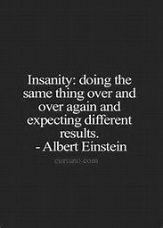 Insanity Doing the Same Thing Quote