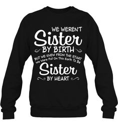We Are Sister By Heart Funny Sweatshirts Women Sweatshirts Fashion Sweaters Oversized Funny Shirt Sayings, Sarcastic Shirts, Funny Shirts, Sassy Sayings, Funny Sweaters, Funny Sweatshirts, Sisters By Heart, Sweatshirt Outfit, Tee Shirt