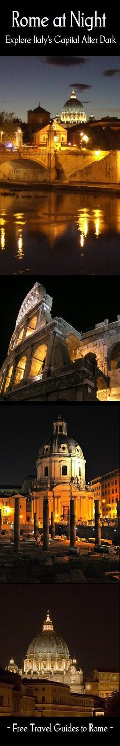 """Rome is enchanting and magical after dark, and walking through the city streets at night is a """"must do""""... Read all about it in one of our free guides."""