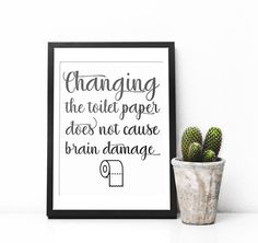 Changing The Toilet Paper Does Not Cause Brain Damage, Funny Bathroom Art, Bathroom Wall Decor,  Fun
