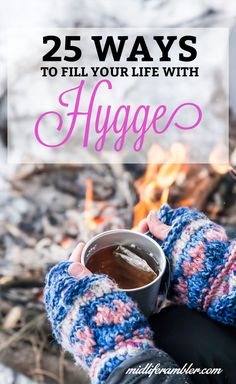 """Hygge means """"taking pleasure from the simple, cozy things in life and the company of friends."""" Here are 25 tips to bring more hygge into your life. via @katykozee"""