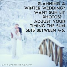 PLANNING A WINTER WEDDING? WANT SUN LIT PHOTOS?   ADJUST YOUR TIMING THE SUN SETS BETWEEN 4-6.