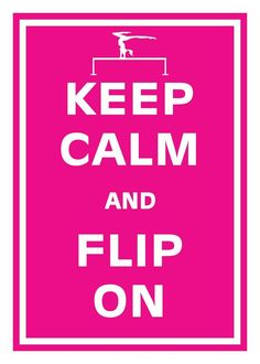 Keep Calm and Flip On Gymnastics 5X7 Poster by KeepCalmArtPrints, $8.95
