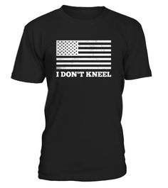 # USA I Don't Kneel T-Shirt American Flag .    Political statement t-shirt in favor of the National Anthem and standing during sport events.             IMPORTANT: These shirts are only available for a LIMITED TIME, so act fast and order yours now!  TIP: If you buy 2 or more (hint: make a gift for someone or team up) you'll save quite a lot on shipping.   Guaranteed safe and secure checkout via:  Paypal | VISA | MASTERCARD   Click the GREEN BUTTON, select your size and style.   ?? Click…