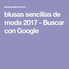 blusas sencillas de moda 2017 - Buscar con Google