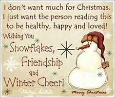 ** Dearest Donna, I asked Santa to make your days ahead wonderful and pain free. I told him I don't like to see people with a kind heart hurting. I wish you and your family a magical Christmas filled with joy and laughter. Sending lots of Love & Hugs, Jan