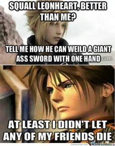 OW. OW. okay okay, in Cloud's defense, there was nothing he could've done 'bout Zack or Aerith, 'kay? As much as I hate to admit it, there was nothing. If he tried to help Zack (never mind that chocobo was loopy from Mako poisoning) he would've died alongside his best friend. And with Aerith, no one expected Sephiroth's attack. They were completely taken off guard.