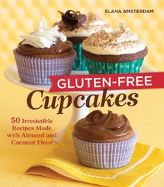 """Gluten-Free Cupcakes : 50 Irresistible Recipes Made with Almond and Coconut Flour, by Elana Amsterdam. (Celestial Arts, """"A collection of 50 gluten-free cupcake recipes featuring coconut flour and almond flour""""--Provided by publisher. Patisserie Sans Gluten, Dessert Sans Gluten, Bon Dessert, Gluten Free Desserts, Gluten Free Recipes, Gf Recipes, Flour Recipes, Healthy Recipes, Paleo Dessert"""