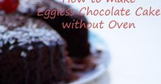 Blend with Spices: Eggless Chocolate Cake Recipe in Pressure Cooker - How to make Eggless Cake without Oven - Step by Step Photos Chocolate Cake In Cooker, Eggless Chocolate Cake, Pressure Cooker Cake, Date Cake, Custard Cake, Choco Chips, Cake Recipes, Oven, Spices
