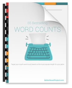 65 Bestselling Word Counts, Organized by Genre (free resource!) | Better Novel Project