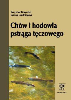 K. Goryczko, 2005 – Pstrągi. Chów i hodowla. Poradnik hodowcy – III wydanie, popr. i uzup., Wyd. IRS, 2005, s. 162