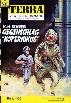 Terra SF 406 Gegenschlag Kopernikus 1.Teil   Karl Herbert Scheer  Titelbild 1. Auflage:  Johnny Bruck