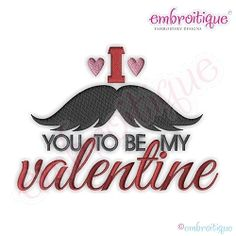 I Mustache You To Be My Valentine - 7 Sizes!   Words and Phrases   Machine Embroidery Designs   SWAKembroidery.com Embroitique