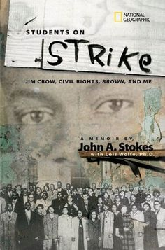 Students on Strike: Jim Crow, Civil Rights, Brown, and Me (National Geographic-memoirs) by John A. Manhattan Project, Jim Crow, Reading Levels, Black History Month, High School Students, History Books, Civil Rights, Nonfiction Books, Historia