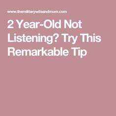 2 Year-Old Not Listening? Try This Remarkable Tip