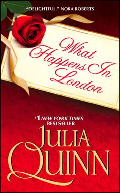 What Happens in London by Julia Quinn, US edition.