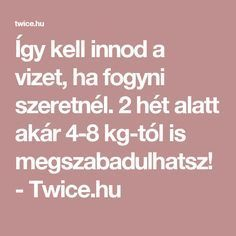 2 hét alatt akár kg-tól is megszabadulhatsz! Summer Body, Health And Beauty, The Cure, Vitamins, Good Food, Food And Drink, Health Fitness, Keto, Weight Loss