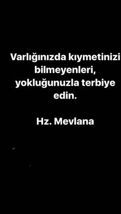 Mevlana The Words, Cool Words, Favorite Quotes, Best Quotes, Meaningful Words, Karma, Quotations, Psychology, Islam