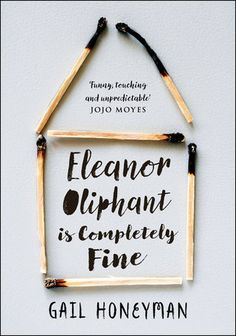 ★NEW RELEASE & ARC REVIEW★ ELEANOR OLIPHANT IS COMPLETLEY FINE BY GAIL HONEYMAN