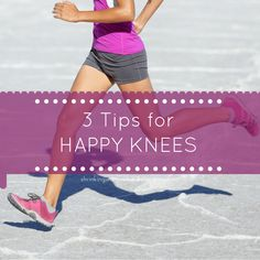 3 Tips for Happy Knees